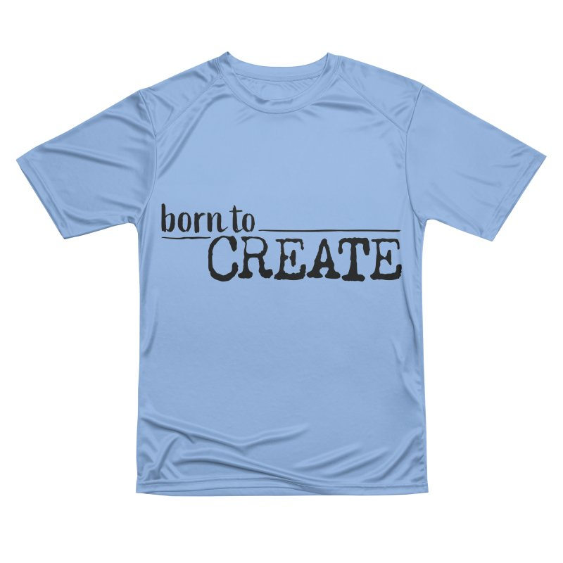 Born To Create Men's T-Shirt by Jokes From Home        With Mayur Chauhan