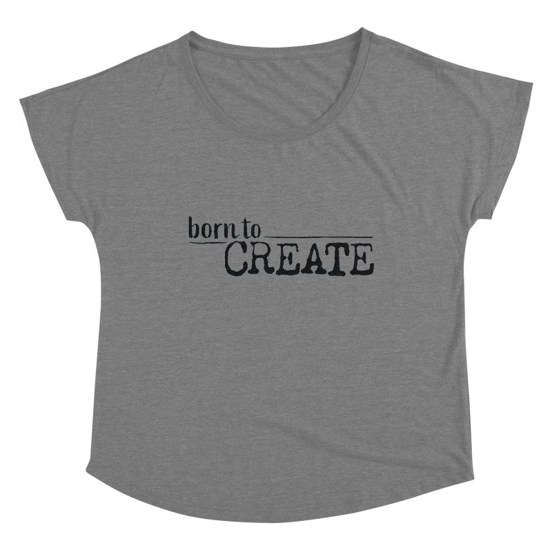 Born To Create Women's Scoop Neck by Jokes From Home        With Mayur Chauhan
