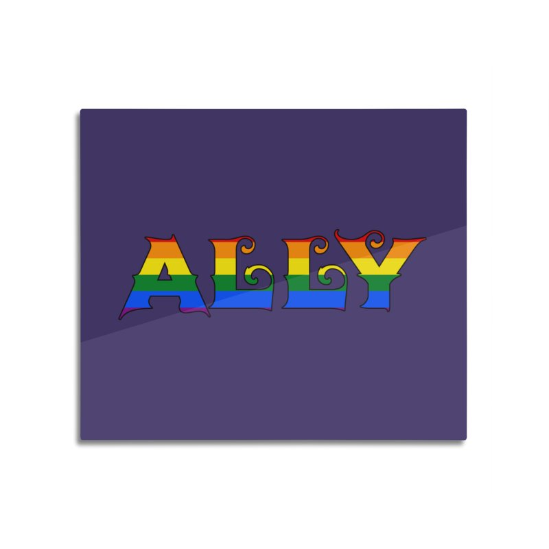 LGBTQ Ally Home Mounted Aluminum Print by Magickal Vision: The Art of Jolie E. Bonnette