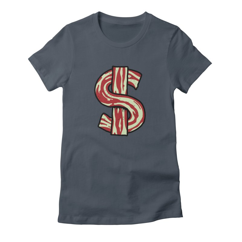 Bacon Bucks Women's T-Shirt by Jonah Makes Art