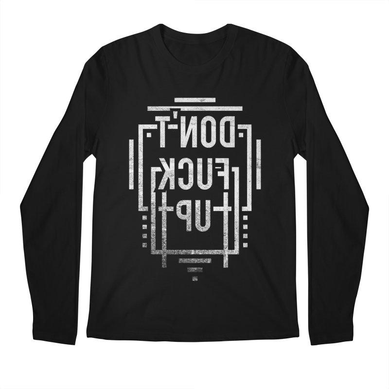 Don't Fuck Up Men's Longsleeve T-Shirt by Jonah Makes Art