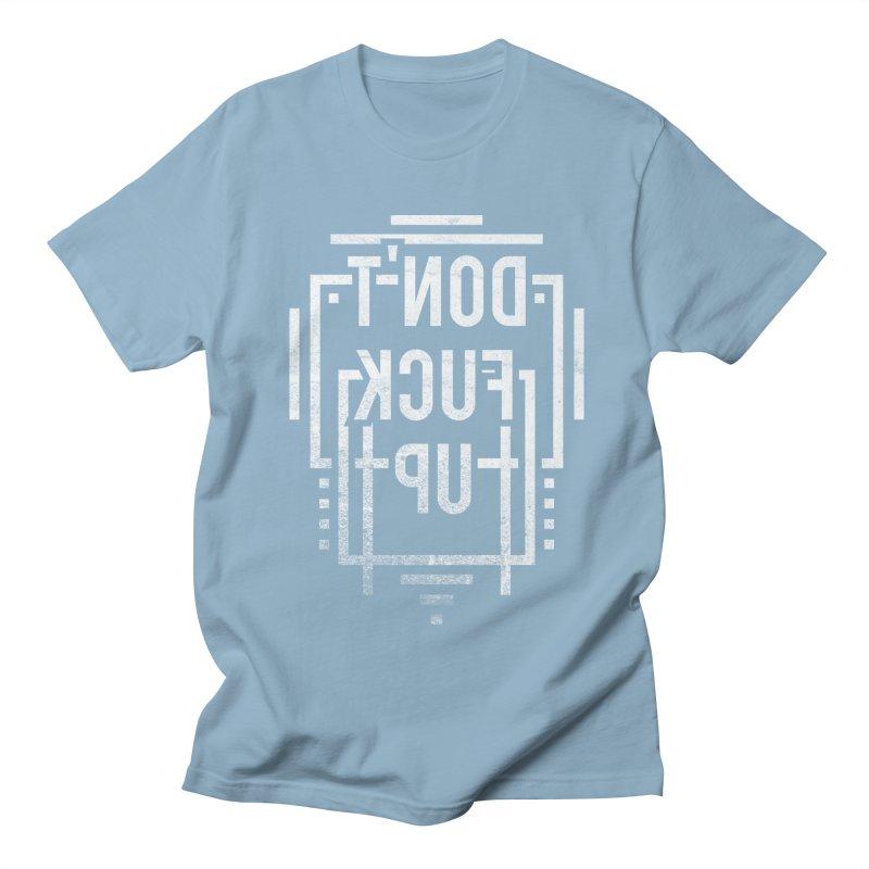 dont fuck up Women's Unisex T-Shirt by Jonah Makes Art
