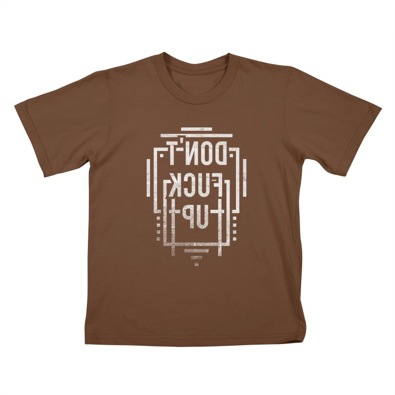 dont fuck up Kids T-shirt by Jonah Makes Art