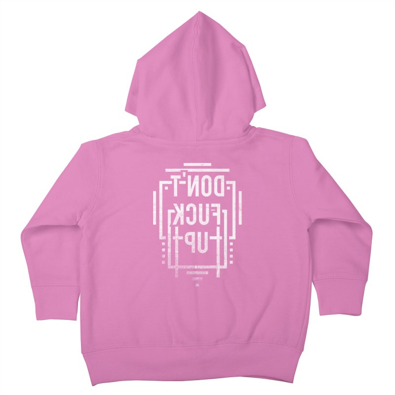 dont fuck up Kids Toddler Zip-Up Hoody by Jonah Makes Art