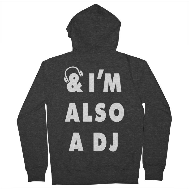 I'm also a DJ Women's Zip-Up Hoody by Jonah Makes Art