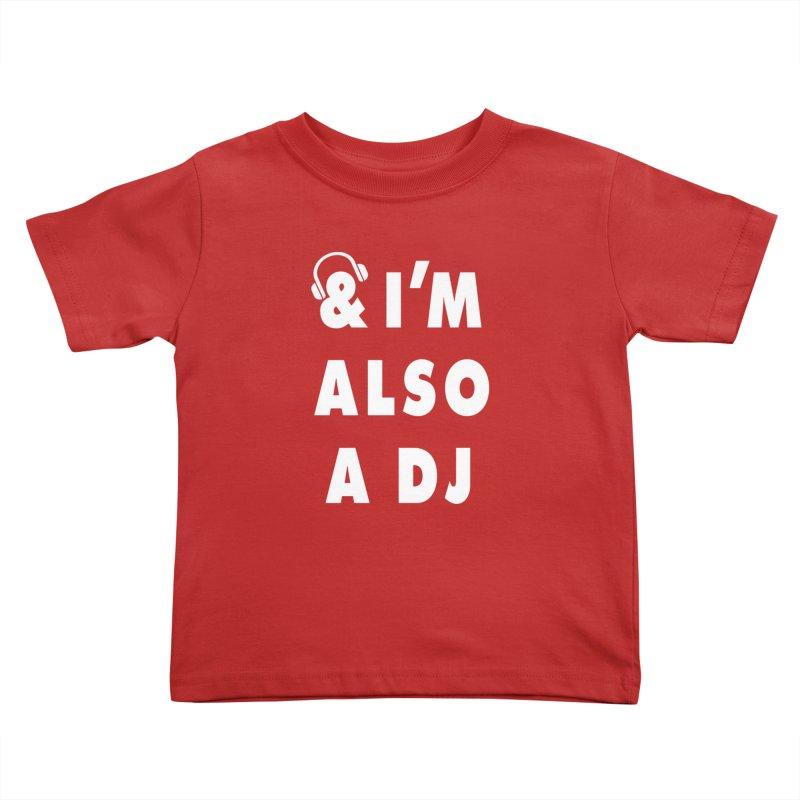 I'm also a DJ Kids Toddler T-Shirt by Jonah Makes Art