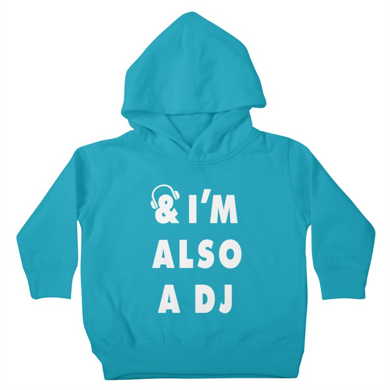 I'm also a DJ Kids Toddler Pullover Hoody by Jonah Makes Art