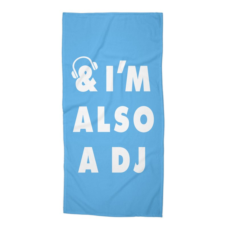 I'm also a DJ Accessories Beach Towel by Jonah Makes Art