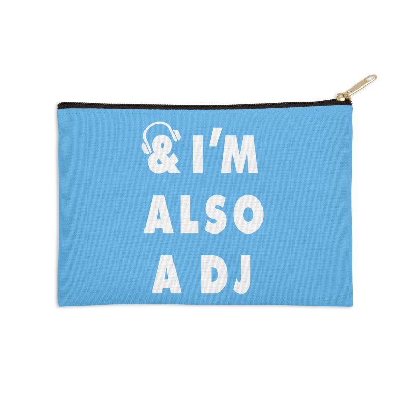 I'm also a DJ Accessories Zip Pouch by Jonah Makes Art