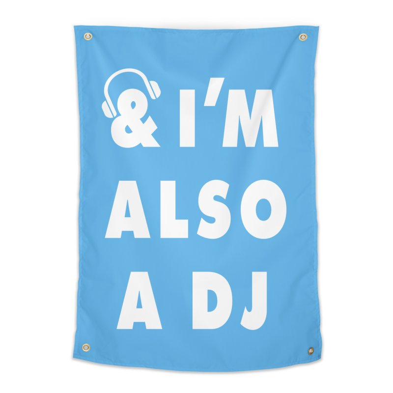 I'm also a DJ Home Tapestry by Jonah Makes Art
