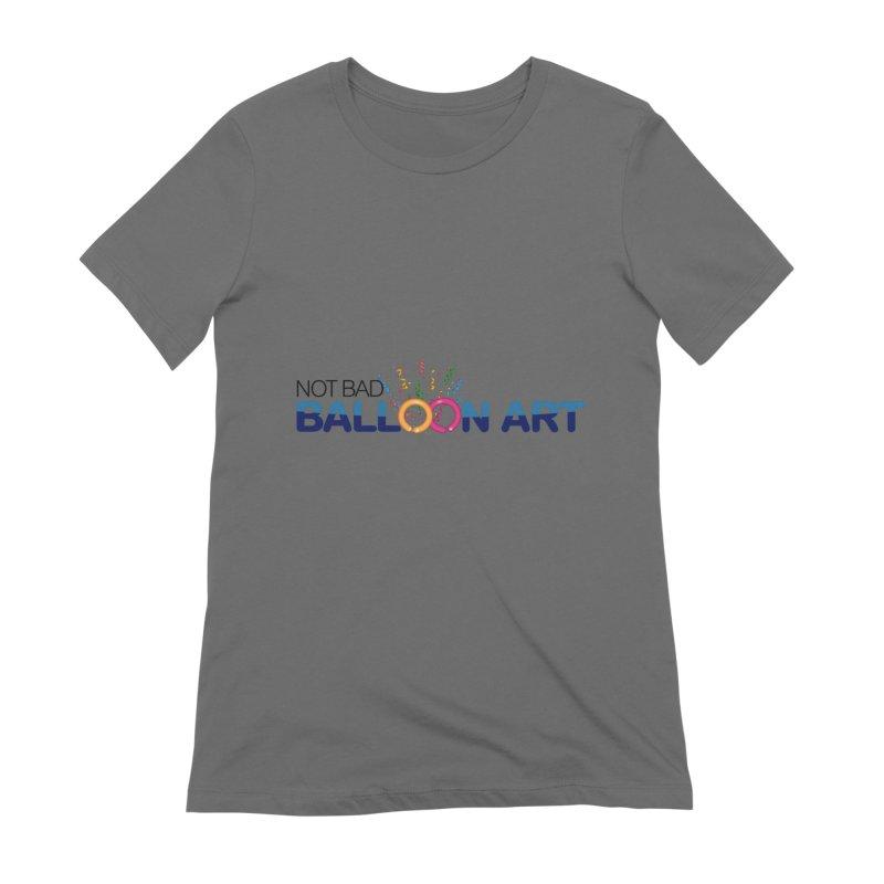 Not bad balloon art logo Women's T-Shirt by Jonah's Twisters Apparel Shop