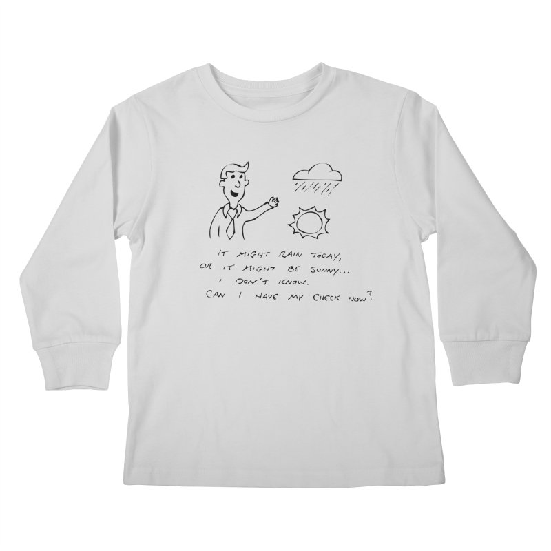 Every Weatherman Ever Kids Longsleeve T-Shirt by jonathanleebyrd's Artist Shop