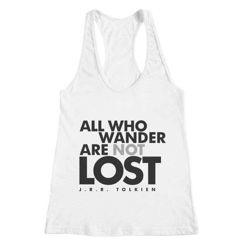 All who wander are not lost. J.R.R. Tolkien Quote Women's Racerback Tank by Jonathan Wilson