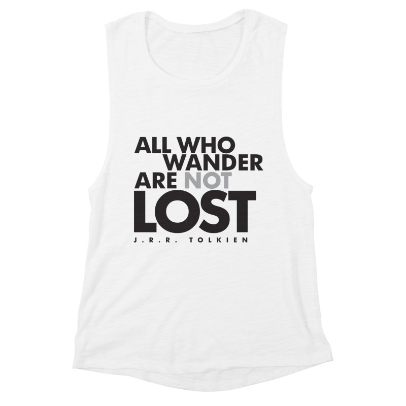 All who wander are not lost. J.R.R. Tolkien Quote Women's Muscle Tank by Jonathan Wilson