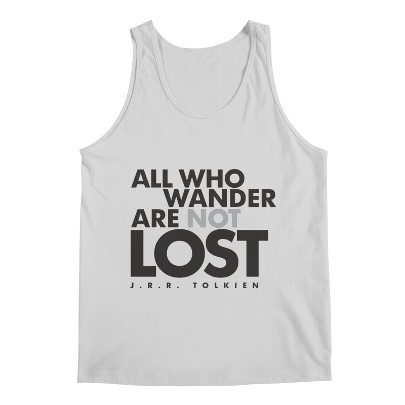 All who wander are not lost. J.R.R. Tolkien Quote Men's Regular Tank by Jonathan Wilson