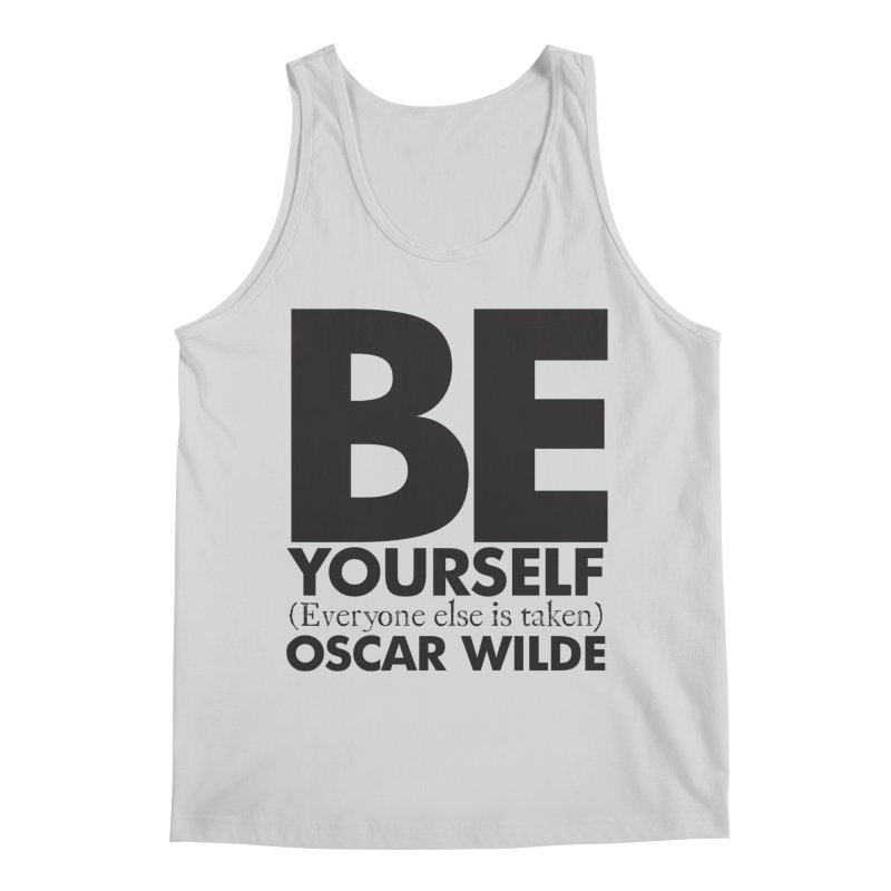 Be yourself, every else is taken. Oscar Wilde Quote Men's Regular Tank by Jonathan Wilson