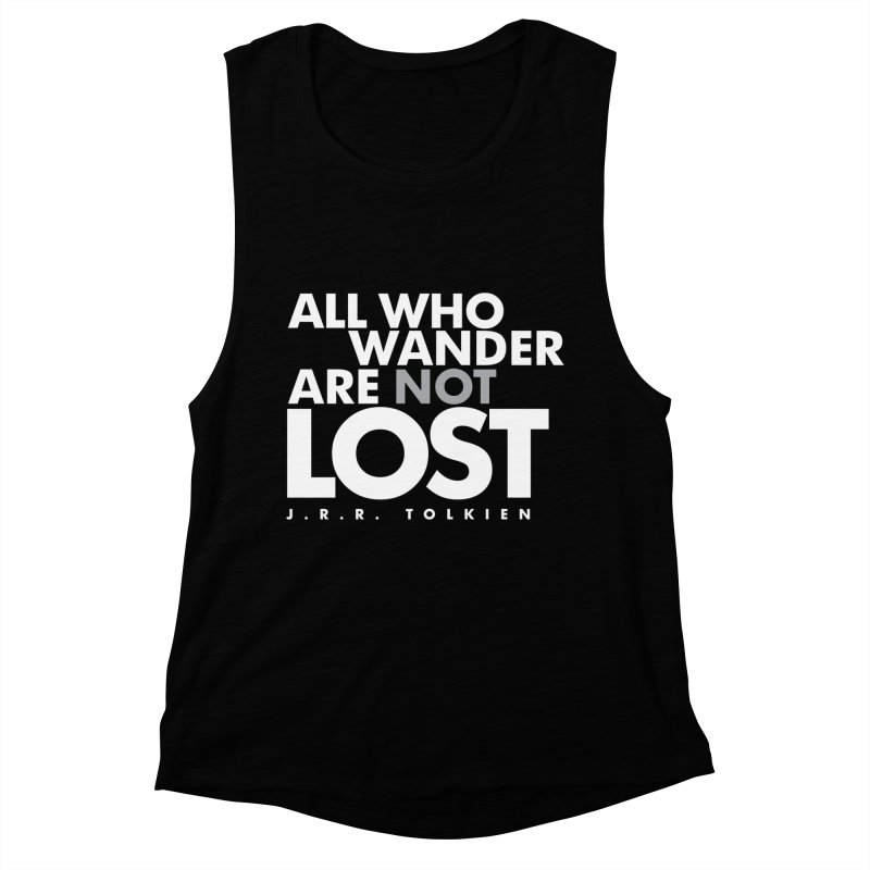 All who wander are not lost. Quote. Black Version Women's Muscle Tank by Jonathan Wilson