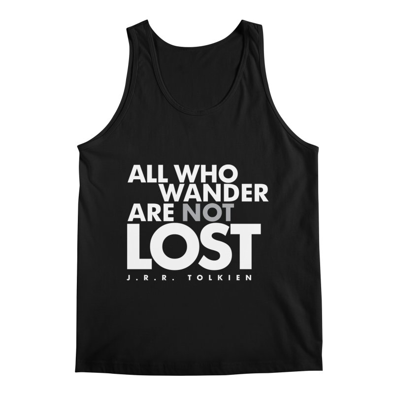 All who wander are not lost. Quote. Black Version Men's Regular Tank by Jonathan Wilson