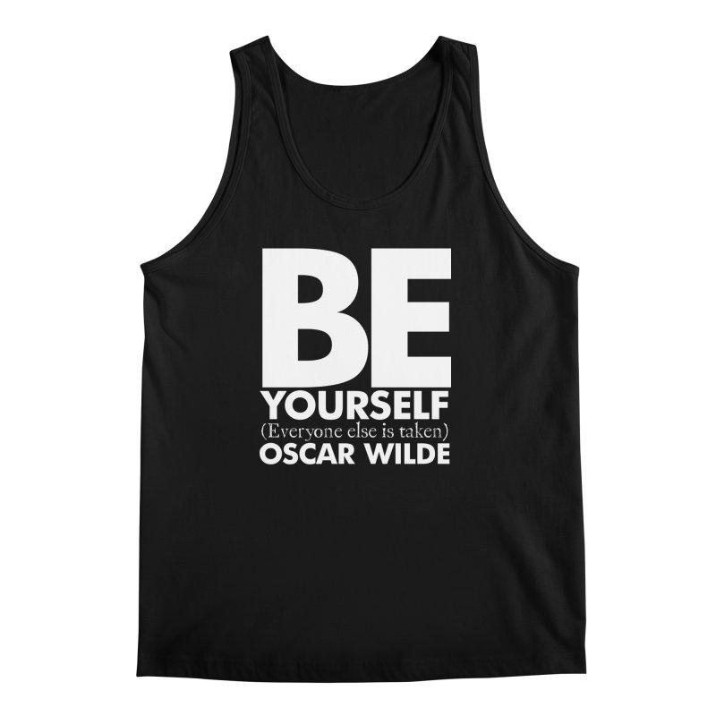 Be yourself, everone else is taken. Quote. Black version. Men's Regular Tank by Jonathan Wilson