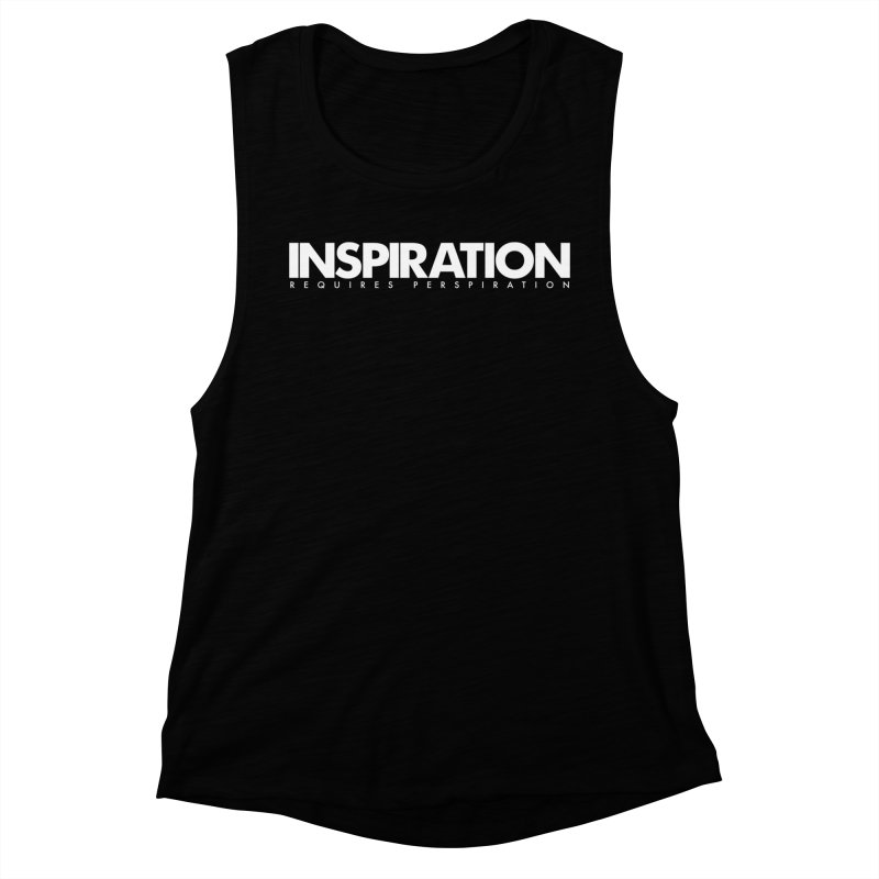 Inspiration Requires Perspiration Motivational Quote Women's Muscle Tank by Jonathan Wilson