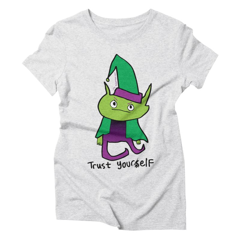 Trust Your elf Women's Triblend T-Shirt by Jon Burgerman's Artist Shop