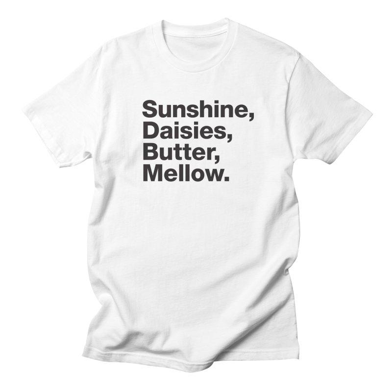 Sunshine, Daisies, Butter, Mellow Men's T-Shirt by Jon Gerlach's Artist Shop