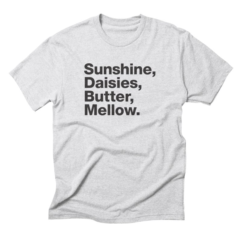 Sunshine, Daisies, Butter, Mellow Men's Triblend T-Shirt by Jon Gerlach's Artist Shop