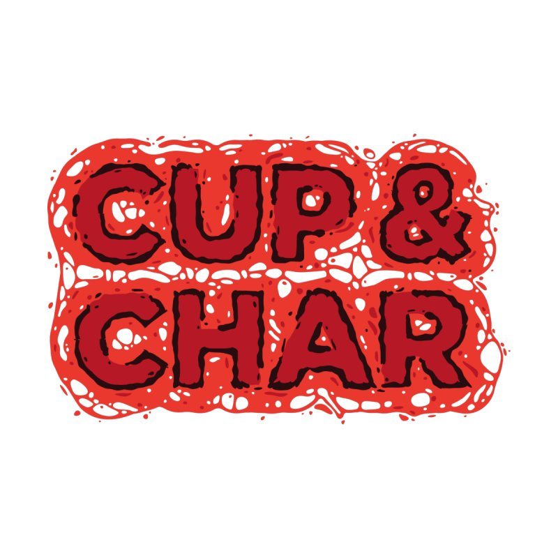 Cup & Char by Jon Gerlach's Artist Shop