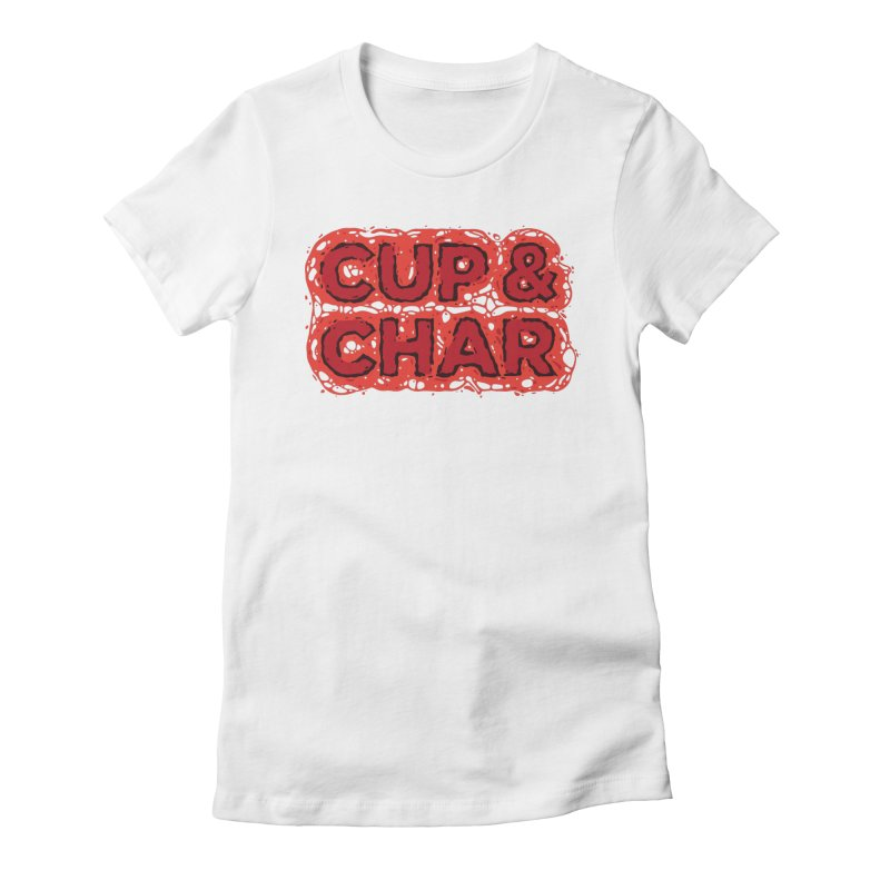 Cup & Char Women's Fitted T-Shirt by Jon Gerlach's Artist Shop