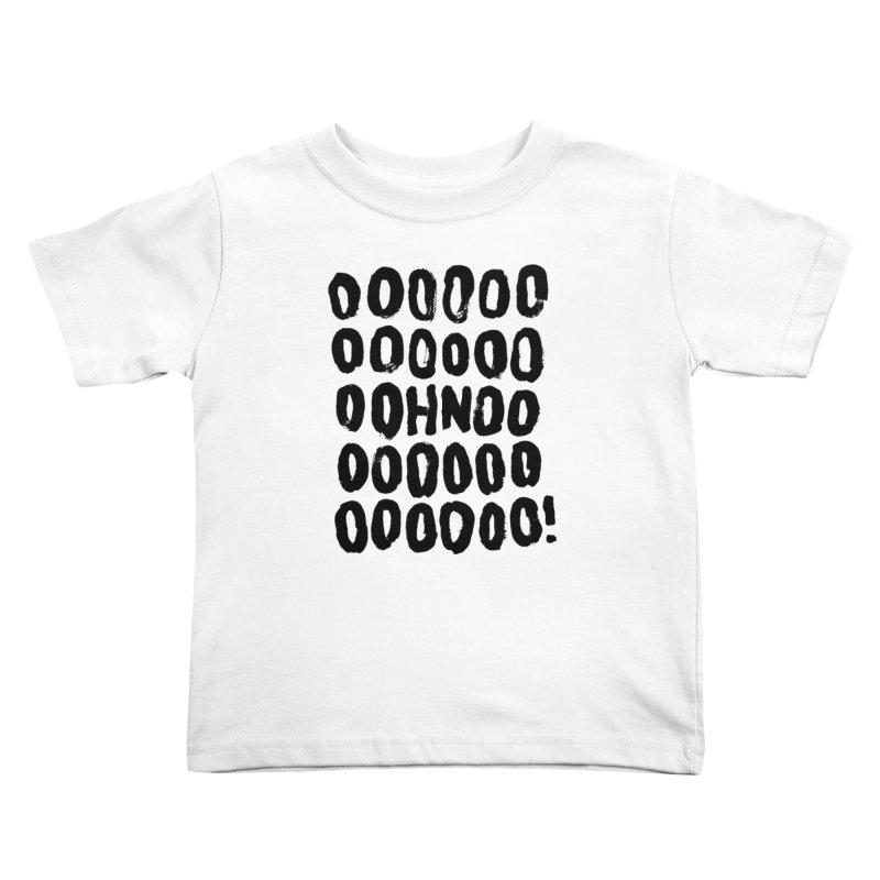 OH NO! Kids Toddler T-Shirt by Jon Gerlach's Artist Shop
