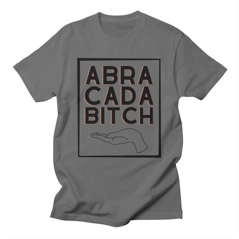 ABRACADABITCH Men's T-Shirt by jonnydoesmagic's Artist Shop