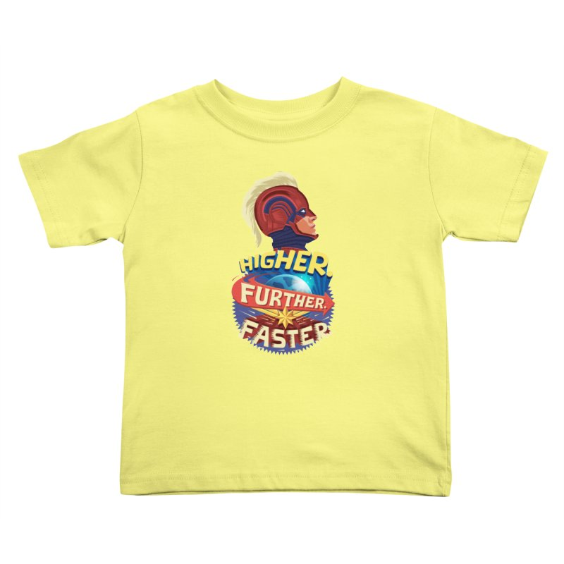 Captain Marvel Higher Further Faster Kids Toddler T-Shirt by Game Of Thrones and others Collection