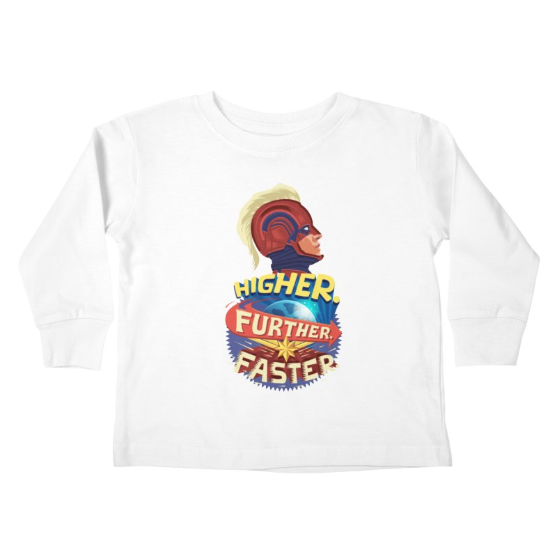 Captain Marvel Higher Further Faster Kids Toddler Longsleeve T-Shirt by Game Of Thrones and others Collection
