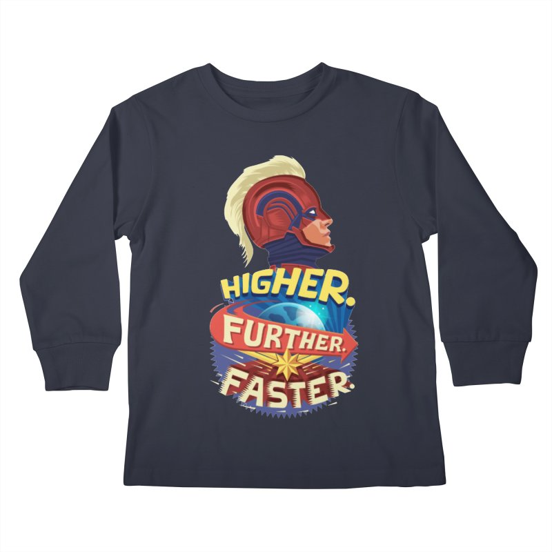 Captain Marvel Higher Further Faster Kids Longsleeve T-Shirt by Game Of Thrones and others Collection