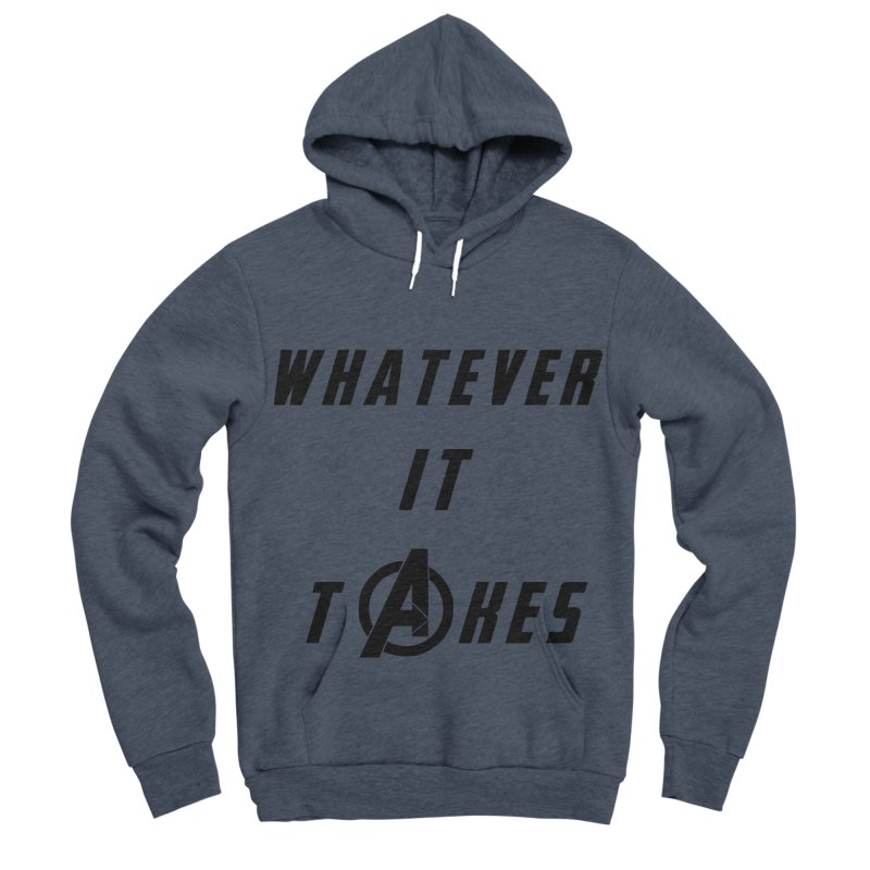 Avengers Endgame Whatever it takes Men's Sponge Fleece Pullover Hoody by Game Of Thrones and others Collection