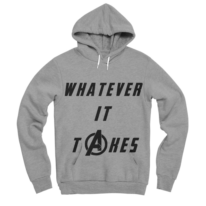 Avengers Endgame Whatever it takes Women's Sponge Fleece Pullover Hoody by Game Of Thrones and others Collection