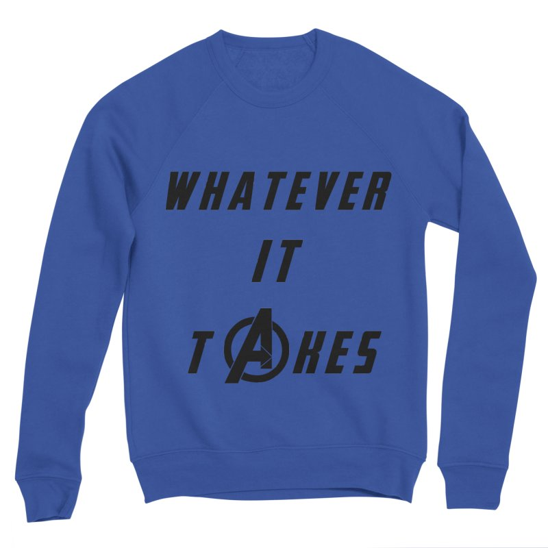 Avengers Endgame Whatever it takes Men's Sponge Fleece Sweatshirt by Game Of Thrones and others Collection