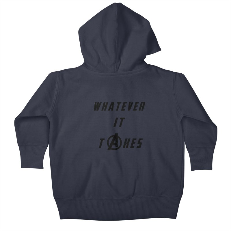 Avengers Endgame Whatever it takes Kids Baby Zip-Up Hoody by Game Of Thrones and others Collection
