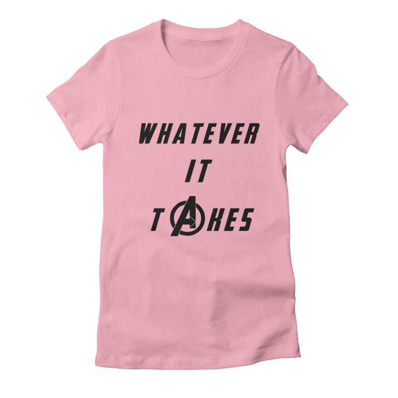 Avengers Endgame Whatever it takes Women's Fitted T-Shirt by Game Of Thrones and others Collection