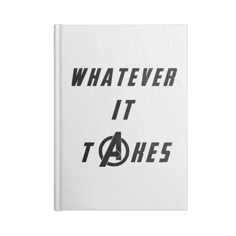 Avengers Endgame Whatever it takes Accessories Blank Journal Notebook by Game Of Thrones and others Collection