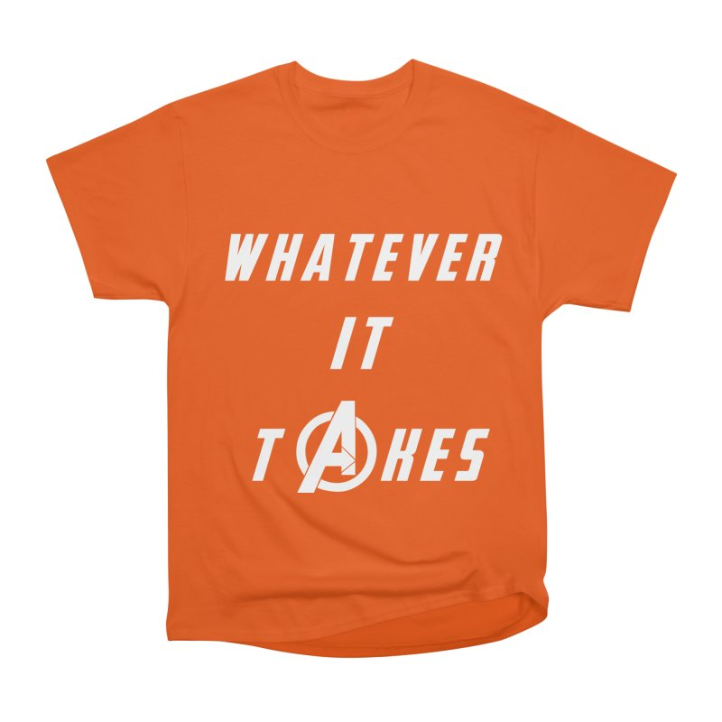 Avengers Endgame Whatever It Takes Women's Heavyweight Unisex T-Shirt by Game Of Thrones and others Collection