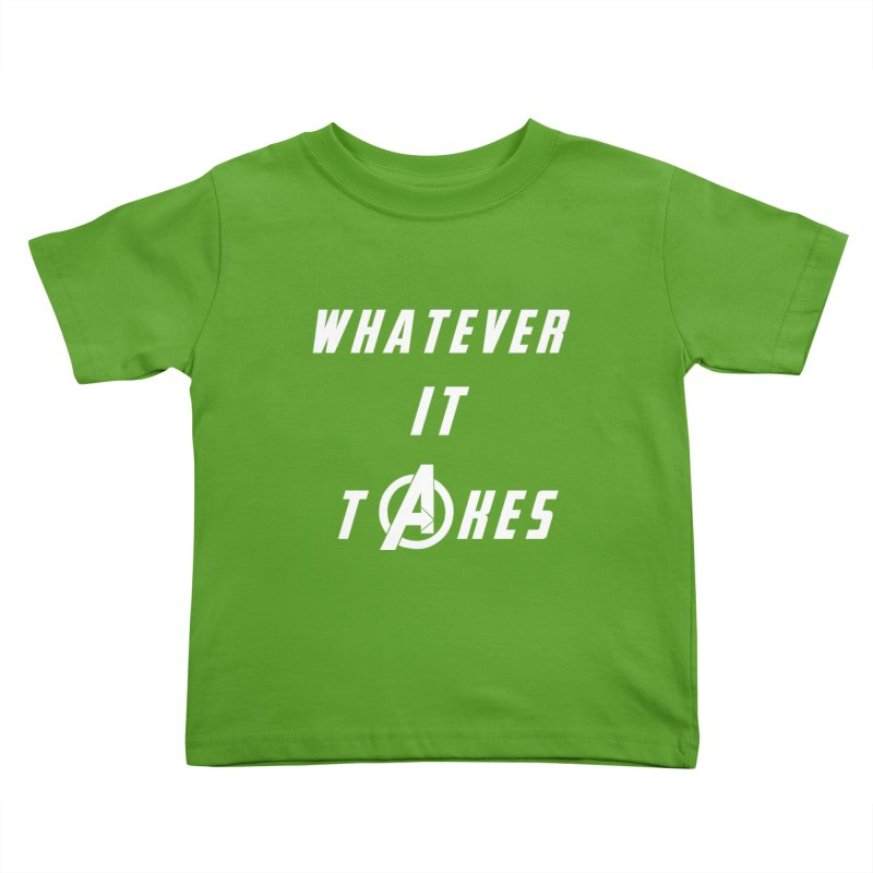 Avengers Endgame Whatever It Takes Kids Toddler T-Shirt by Game Of Thrones and others Collection