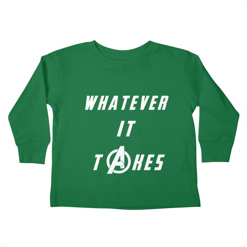 Avengers Endgame Whatever It Takes Kids Toddler Longsleeve T-Shirt by Game Of Thrones and others Collection