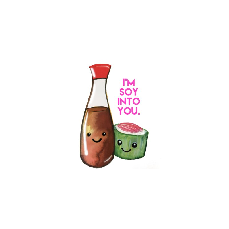 I'm Soy Into You by jordanswain's Artist Shop