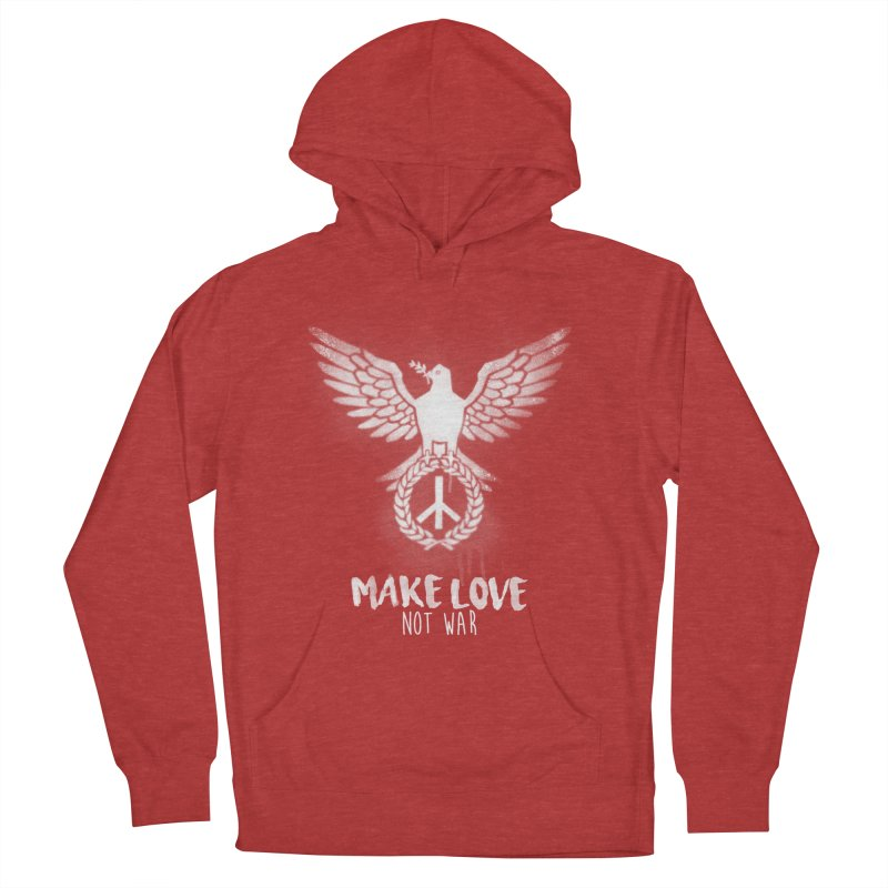 Make LOVE not war Women's Pullover Hoody by Jordy The Gnome's Artist Shop