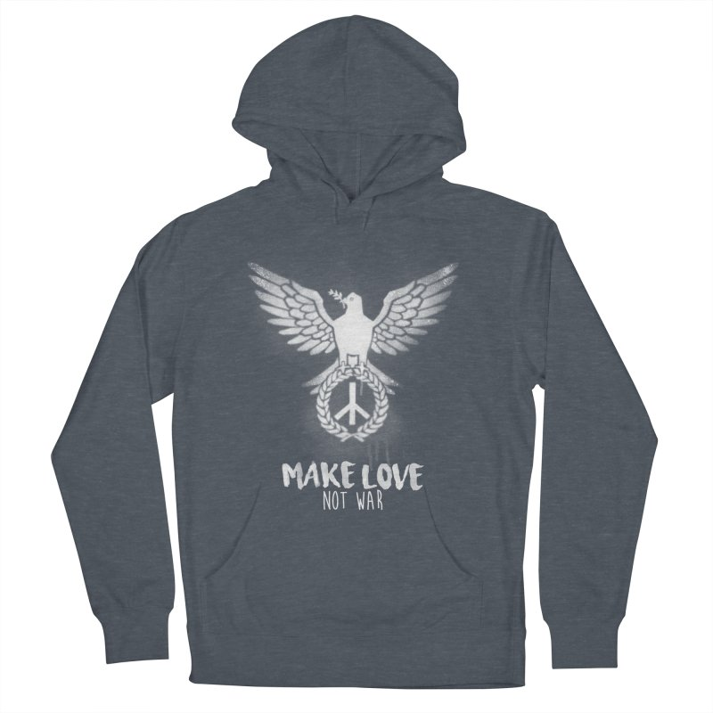 Make LOVE not war Men's Pullover Hoody by Jordy The Gnome's Artist Shop