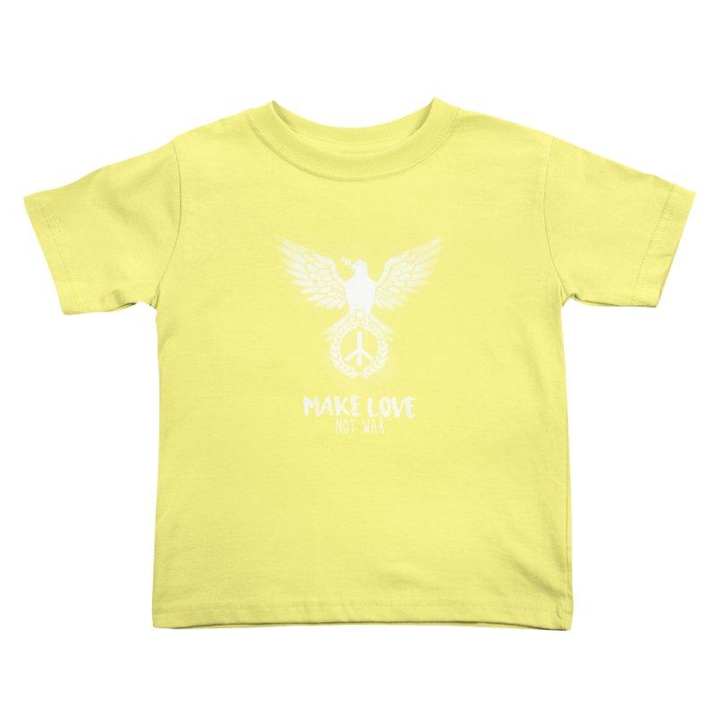 Make LOVE not war Kids Toddler T-Shirt by Jordy The Gnome's Artist Shop