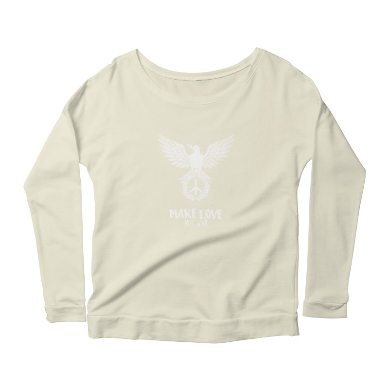 Make LOVE not war Women's Longsleeve Scoopneck  by Jordy The Gnome's Artist Shop