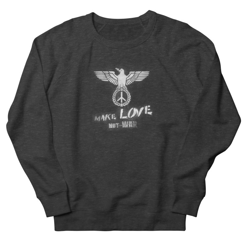 Make LOVE, not W̶A̶R̶ Men's Sweatshirt by Jordy The Gnome's Artist Shop