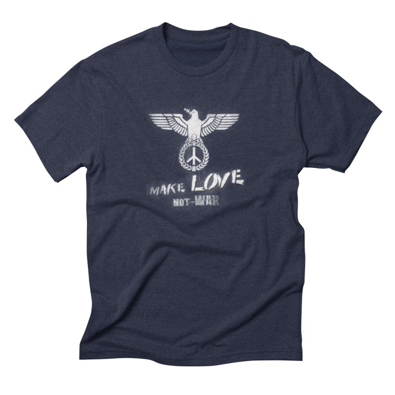 Make LOVE, not W̶A̶R̶ Men's Triblend T-Shirt by Jordy The Gnome's Artist Shop